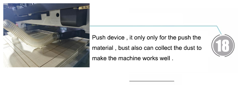 Push device , it only only for the push the material , bust also can collect the dust to make the machine works well .