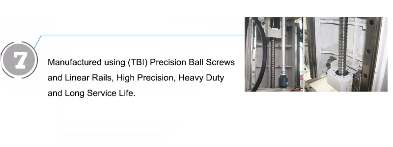 Manufactured using (TBI) Precision Ball Screws and Linear Rails, High Precision, Heavy Duty and Long Service Life.